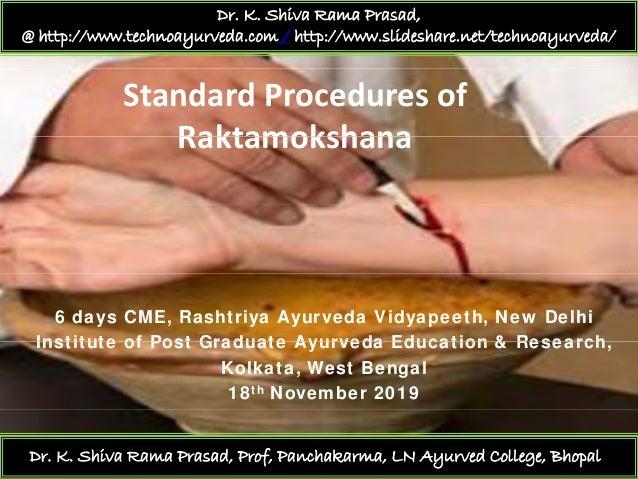 Dr. K. Shiva Rama Prasad, @ http://www.technoayurveda.com / http://www.slideshare.net/technoayurveda/ StandardProcedures...