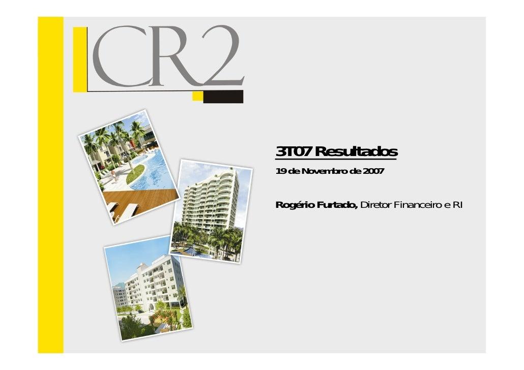 3T07 Resultados 19 de Novembro de 2007   Rogério Furtado, Diretor Financeiro e RI