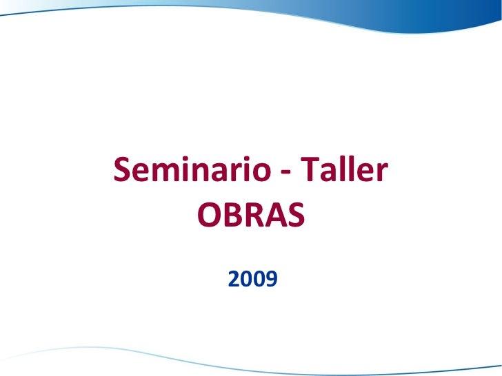 Seminario - Taller OBRAS 2009