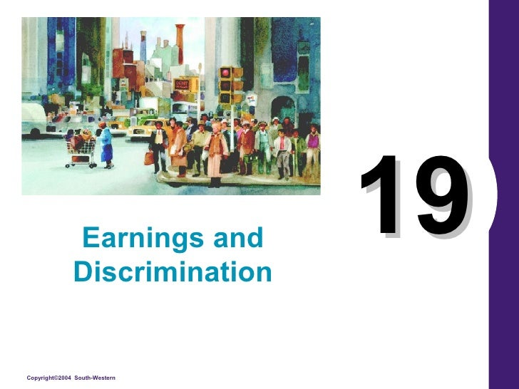 19 Earnings and Discrimination