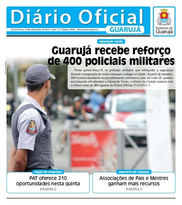 Diário Oficial Quinta-feira, 19 de dezembro de 2013 • Ano 13 • Edição: 2909 • Distribuição gratuita  GUARUJÁ  Fotos Pedro ...