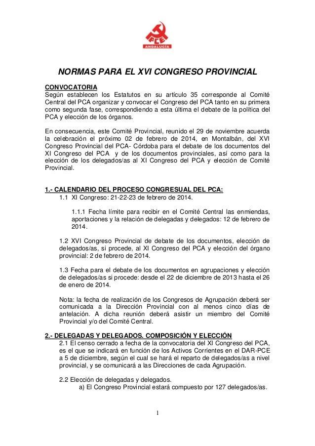 NORMAS PARA EL XVI CONGRESO PROVINCIAL CONVOCATORIA Según establecen los Estatutos en su artículo 35 corresponde al Comité...