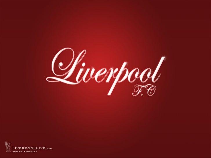 สโมสรฟุตบอล       ลิเวอร์พูล  LiverpoolFootballClubเป็นหนึ่งในสโมสรที่ประสบความสำาเร็จสูงสุดทีมหนึ่งในฟุตบอลอังกฤษก่...