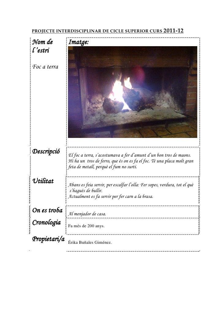 PROJECTE INTERDISCIPLINAR DE CICLE SUPERIOR CURS 2011-12Nom de         Imatge:l 'estriFoc a terraDescripció     El foc a t...