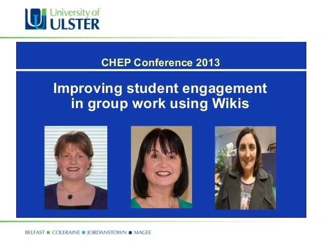 CHEP Conference 2013Improving student engagement  in group work using Wikis