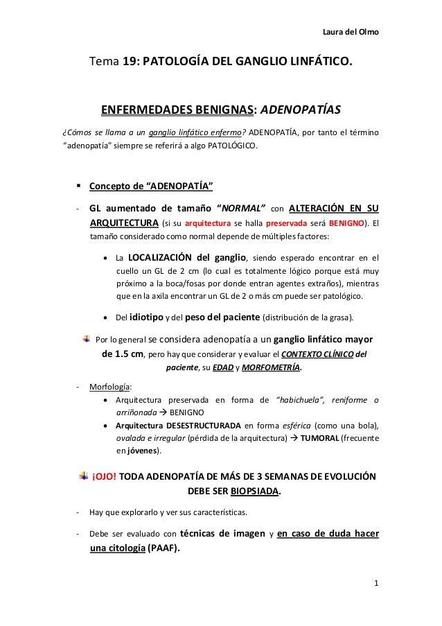 Laura del Olmo 1 Tema 19: PATOLOGÍA DEL GANGLIO LINFÁTICO. ENFERMEDADES BENIGNAS: ADENOPATÍAS ¿Cómos se llama a un ganglio...