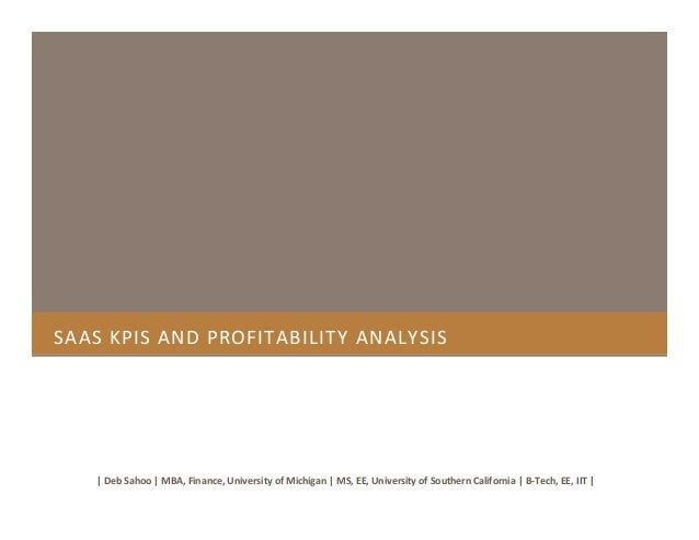SAAS KPIS AND PROFITABILITY ANALYSIS | Deb Sahoo | MBA, Finance, University of Michigan | MS, EE, University of Southern C...