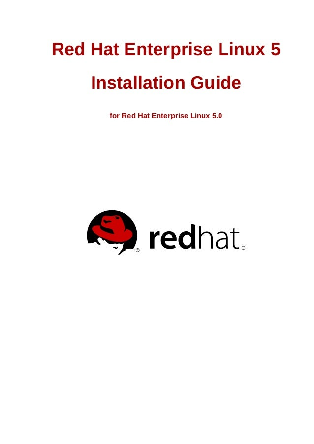 Red Hat Enterprise Linux 5 Installation Guide for Red Hat Enterprise Linux 5.0