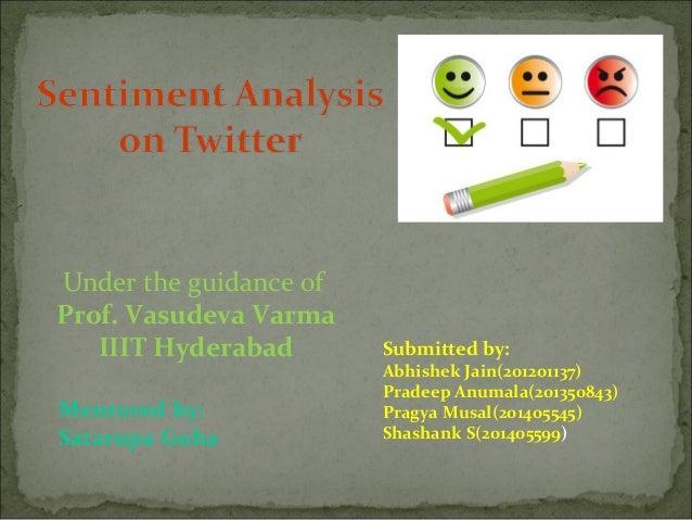 Under the guidance of Prof. Vasudeva Varma IIIT Hyderabad Submitted by: Abhishek Jain(201201137) Pradeep Anumala(201350843...