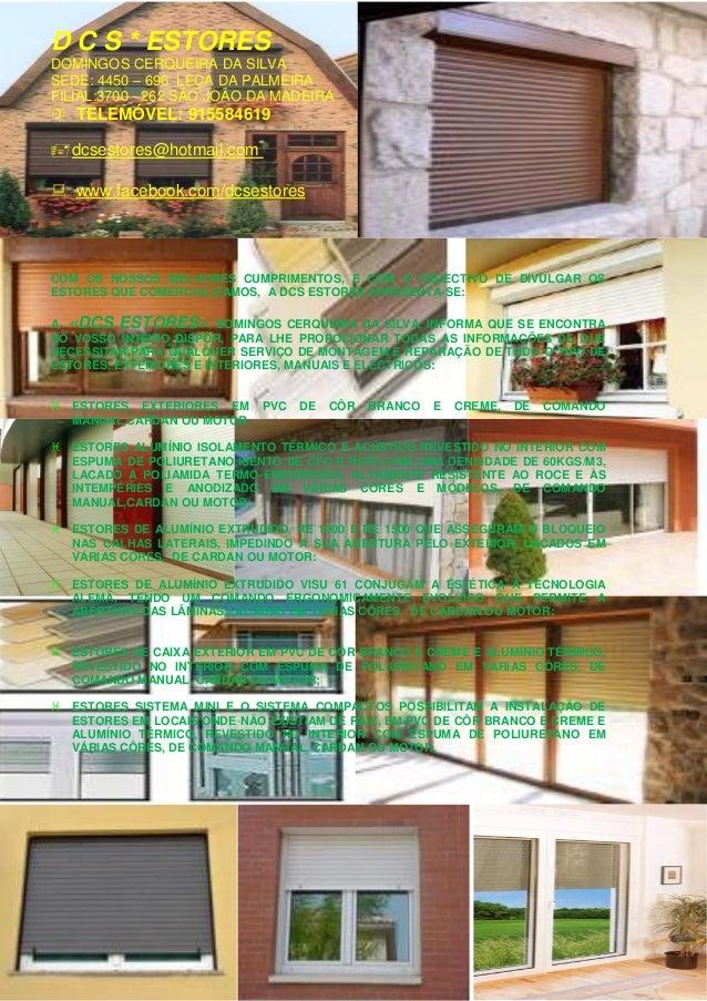 D C S * ESTORES DOMINGOS CERQUEIRA DA SILVA SEDE: 4450 – 696 LEÇA DA PALMEIRA FILIAL:3700 - 262 SÃO JOÃO DA MADEIRA  TELE...
