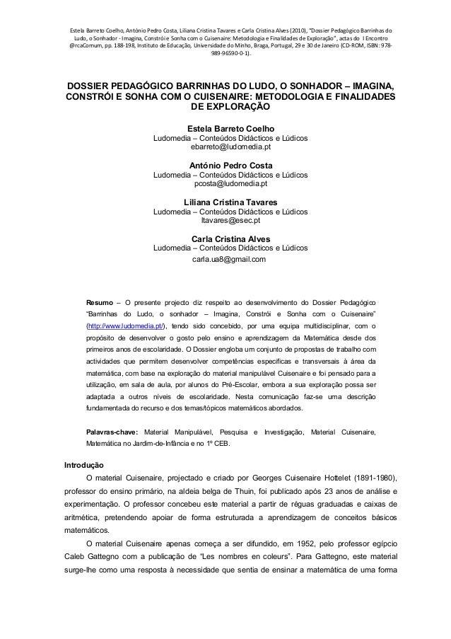 """Estela Barreto Coelho, António Pedro Costa, Liliana Cristina Tavares e Carla Cristina Alves (2010), """"Dossier Pedagógico Ba..."""