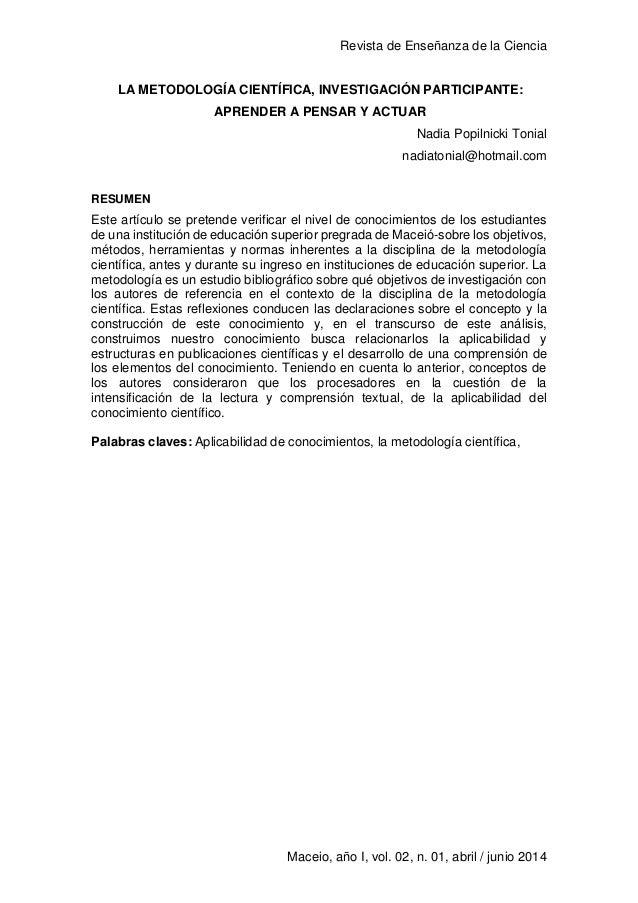 Revista de Enseñanza de la Ciencia 1 Maceio, año I, vol. 02, n. 01, abril / junio 2014 LA METODOLOGÍA CIENTÍFICA, INVESTIG...