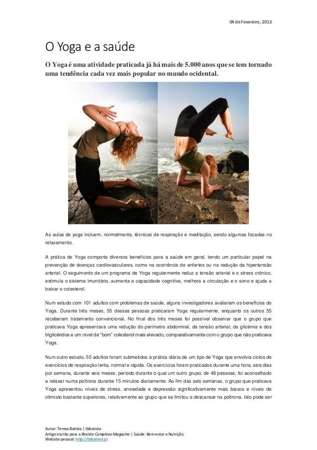 04 de Fevereiro, 2013 Autor: Teresa Batista | tbbatista Artigo escrito para a Revista Complexo Magazine | Saúde: Bem-estar...