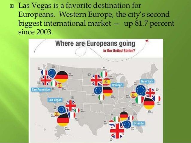 Las Vegas is a favorite destination for Europeans. Western Europe, the city's second biggest international market — up 8...