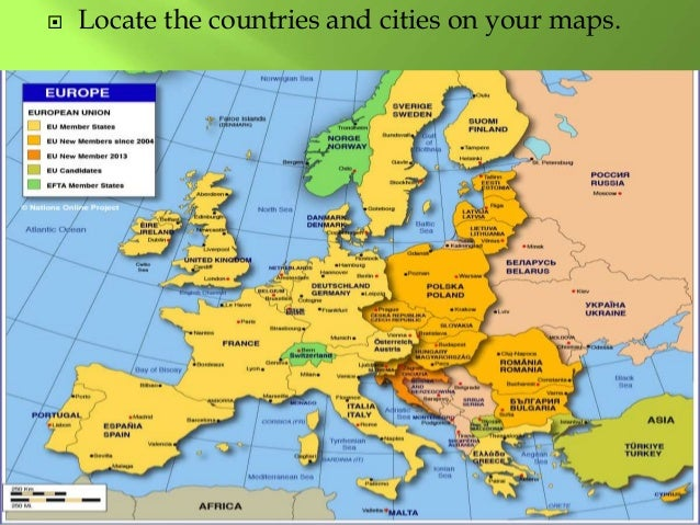  Locate the countries and cities on your maps.