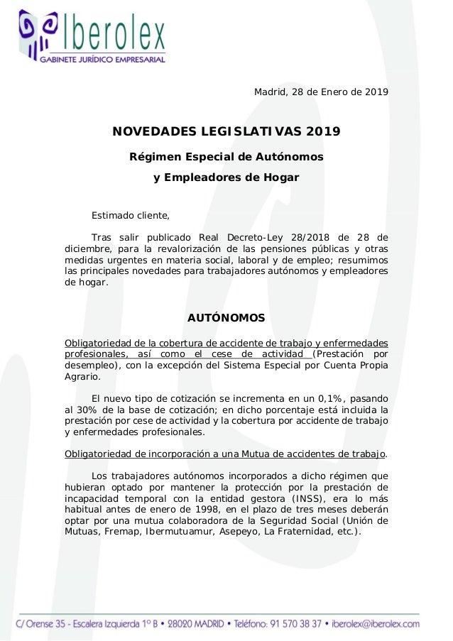 Madrid, 28 de Enero de 2019 NOVEDADES LEGISLATIVAS 2019 Régimen Especial de Autónomos y Empleadores de Hogar Estimado cl...