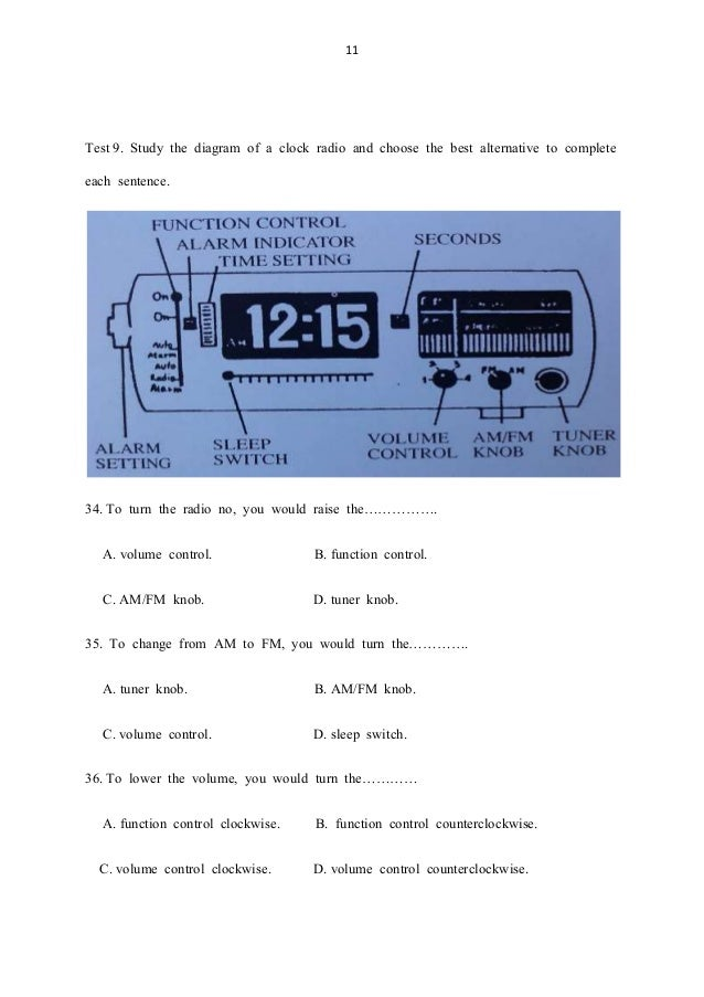 11 Test 9. Study the diagram of a clock radio and choose the best alternative to complete each sentence. 34. To turn the r...