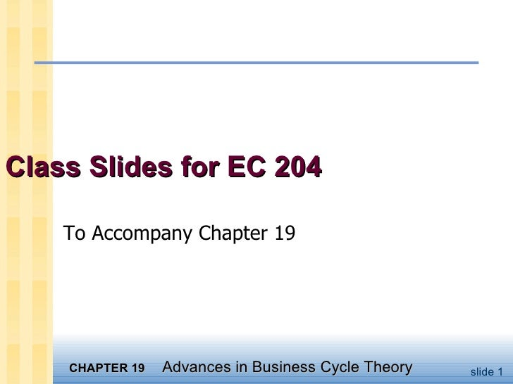Class Slides for EC 204 To Accompany Chapter 19