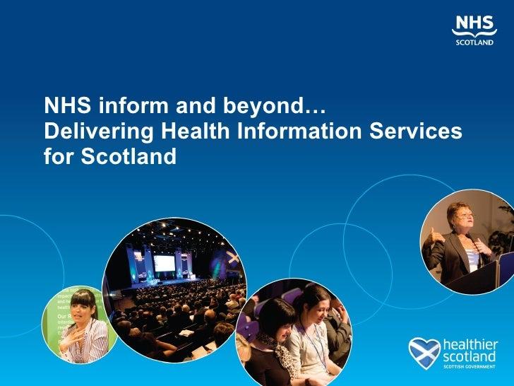NHS inform and beyond… Delivering Health Information Services for Scotland