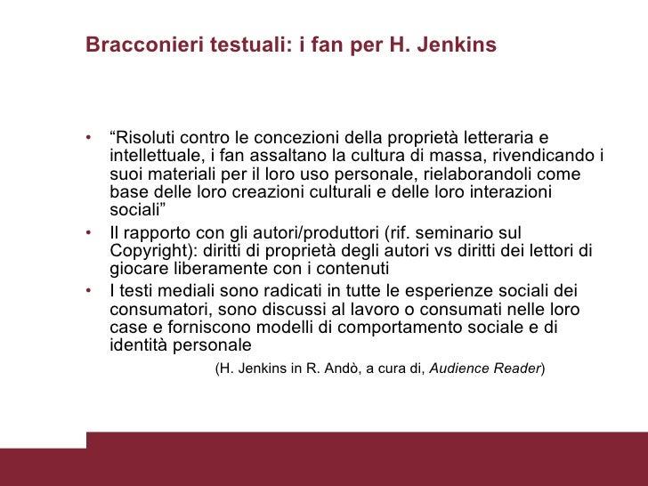 """Bracconieri testuali: i fan per H. Jenkins <ul><li>"""" Risoluti contro le concezioni della proprietà letteraria e intellettu..."""