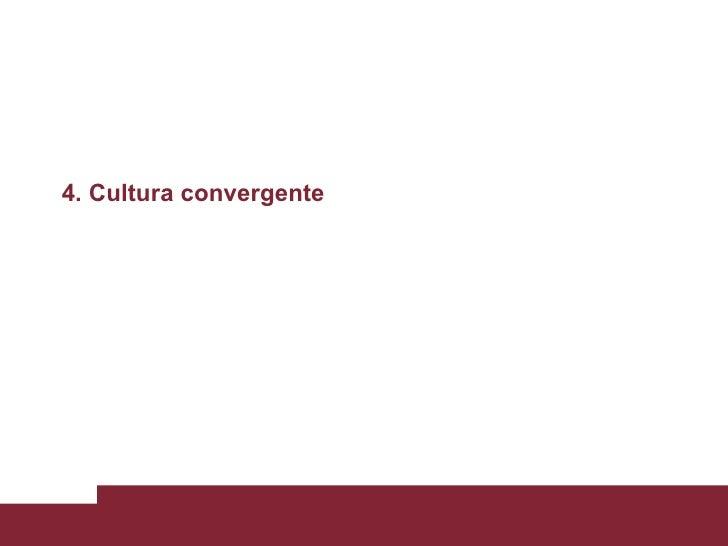 4. Cultura convergente