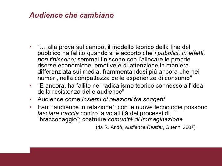 """Audience che cambiano <ul><li>""""…  alla prova sul campo, il modello teorico della fine del pubblico ha fallito quando si è ..."""