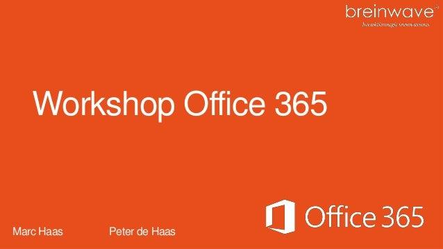 Workshop Office 365 Marc Haas Peter de Haas
