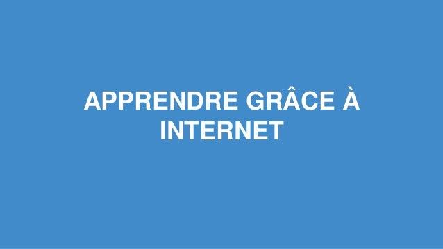 APPRENDRE GRÂCE À  INTERNET