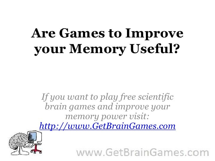 Are Games to Improve your Memory Useful?<br />If you want to play free scientific brain games and improve your memory powe...