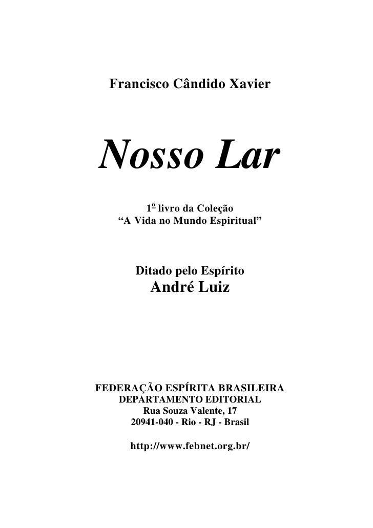 """Francisco Cândido Xavier     Nosso Lar         1o livro da Coleção    """"A Vida no Mundo Espiritual""""          Ditado pelo Es..."""