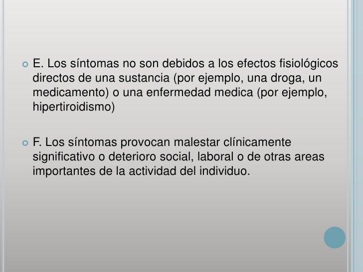 E. Los síntomas no son debidos a los efectos fisiológicos directos de una sustancia (por ejemplo, una droga, un medicament...