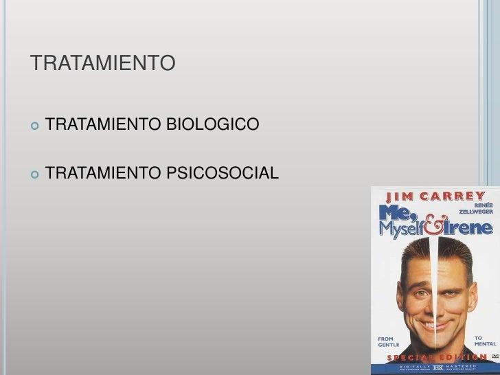 TRATAMIENTO<br />TRATAMIENTO BIOLOGICO<br />TRATAMIENTO PSICOSOCIAL<br />