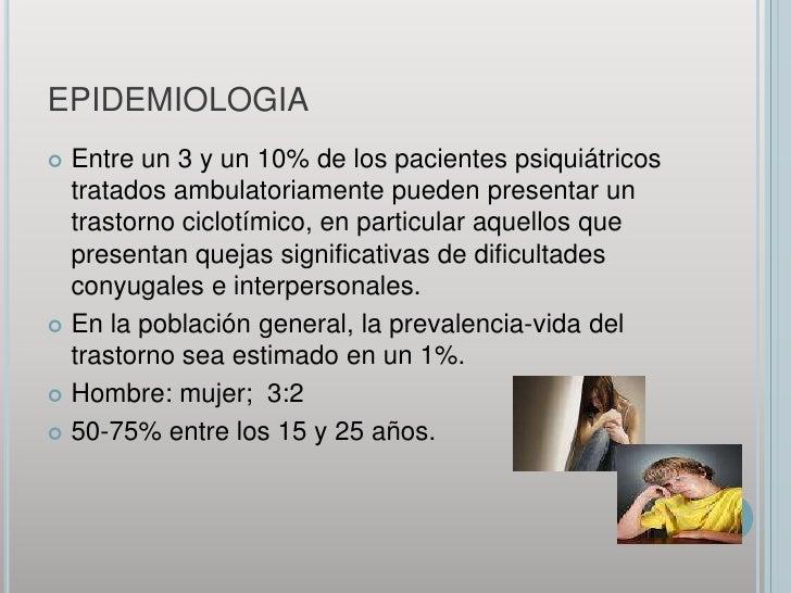EPIDEMIOLOGIA<br />Entre un 3 y un 10% de los pacientes psiquiátricos tratados ambulatoriamente pueden presentar un trasto...
