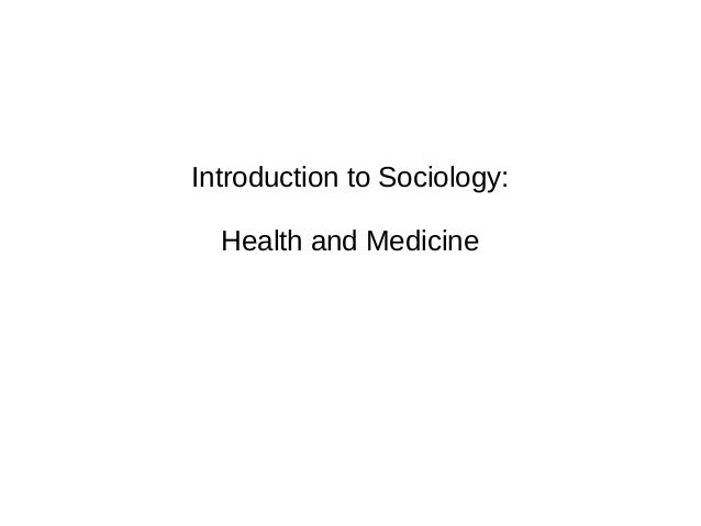 Introduction to Sociology: Health and Medicine