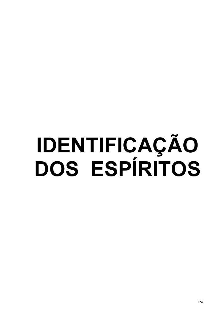 IDENTIFICAÇÃODOS ESPÍRITOS            124