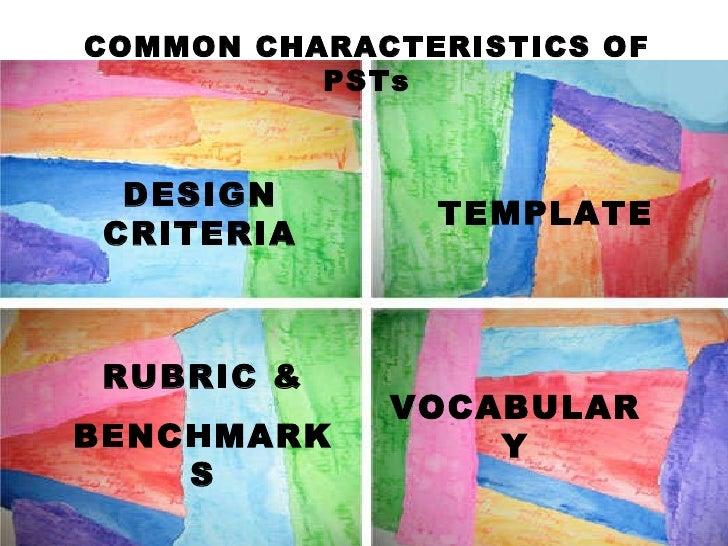 COMMON CHARACTERISTICS OF PSTs DESIGN CRITERIA TEMPLATE RUBRIC & BENCHMARKS VOCABULARY