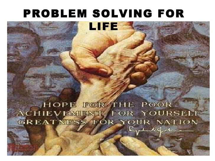 PROBLEM SOLVING FOR LIFE