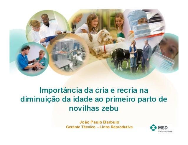 João Paulo BarbuioGerente Técnico – Linha Reprodutiva