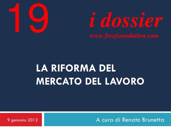 19                   i dossier                     www.freefoundation.com             LA RIFORMA DEL             MERCATO D...