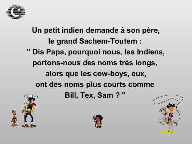 """Un petit indien demande à son père, le grand Sachem-Toutem : """" Dis Papa, pourquoi nous, les Indiens, portons-nous des noms..."""