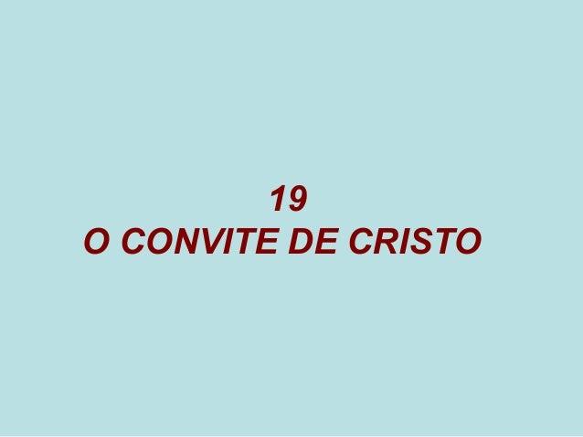 19 O CONVITE DE CRISTO