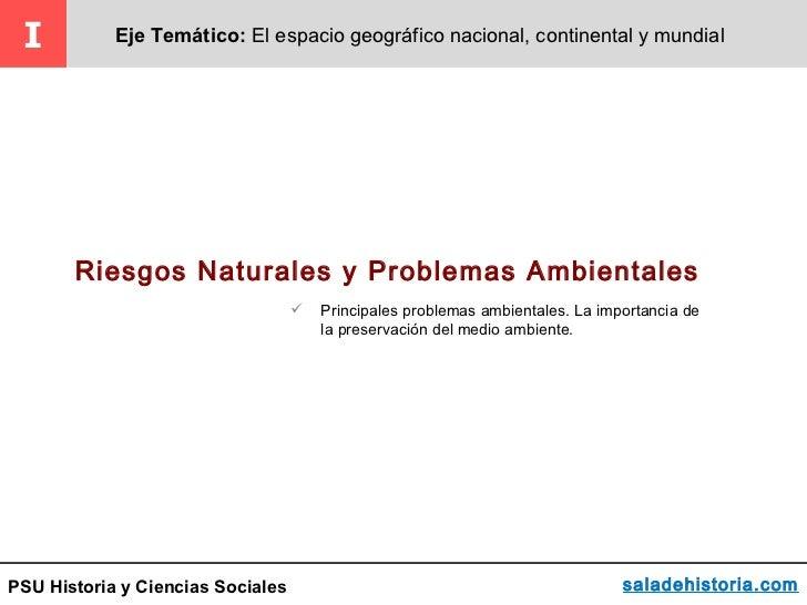 I          Eje Temático: El espacio geográfico nacional, continental y mundial       Riesgos Naturales y Problemas Ambient...