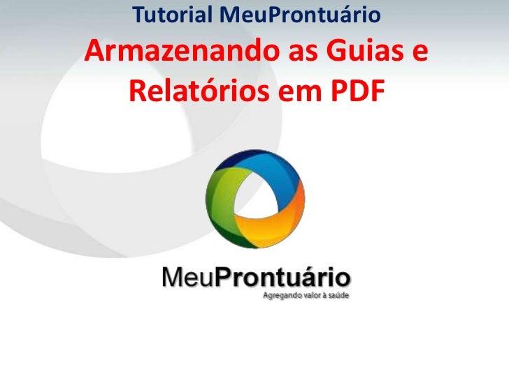 Tutorial MeuProntuárioArmazenando as Guias e  Relatórios em PDF