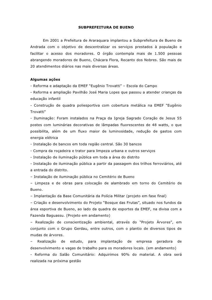 SUBPREFEITURA DE BUENO         Em 2001 a Prefeitura de Araraquara implantou a Subprefeitura de Bueno deAndrada com o objet...
