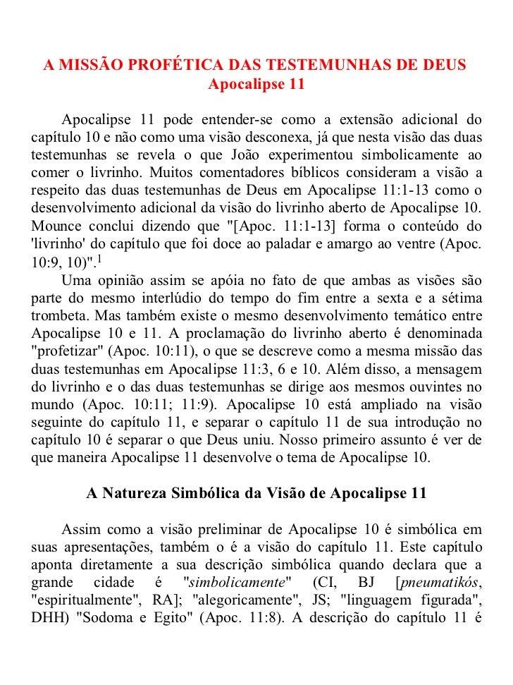 A MISSÃO PROFÉTICA DAS TESTEMUNHAS DE DEUS                  Apocalipse 11      Apocalipse 11 pode entender-se como a exten...