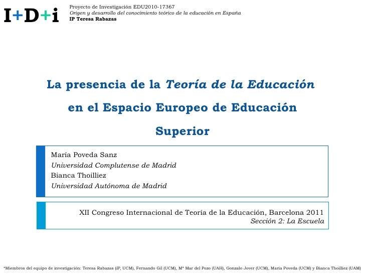 La presencia de la  Teoría de la Educación  en el Espacio Europeo de Educación Superior María Poveda Sanz  Universidad Com...