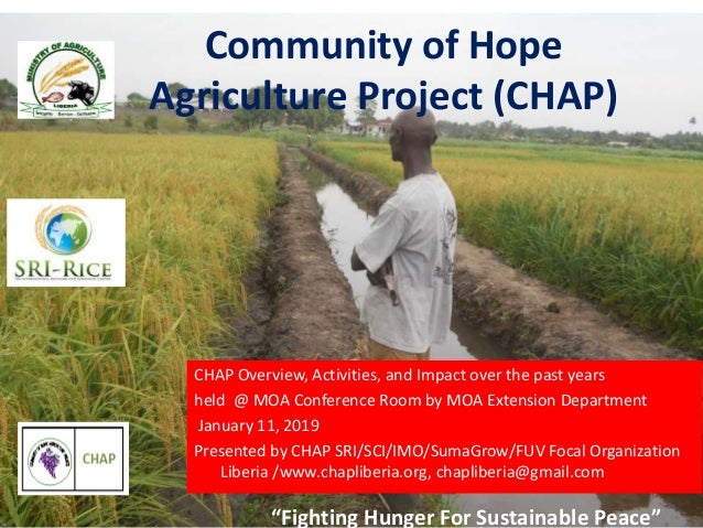 """Fighting Hunger For Sustainable Peace"" Community of Hope Agriculture Project (CHAP) CHAP Overview, Activities, and Impact..."