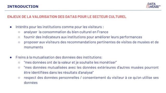 ENJEUX DE LA VALORISATION DES DATAS POUR LE SECTEUR CULTUREL ● Intérêts pour les institutions comme pour les visiteurs : ○...