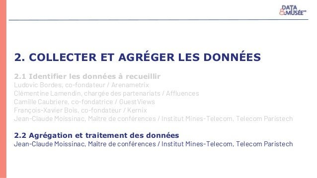 2. COLLECTER ET AGRÉGER LES DONNÉES 2.1 Identifier les données à recueillir Ludovic Bordes, co-fondateur / Arenametrix Clé...