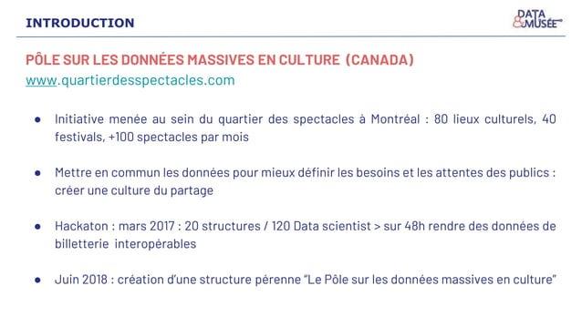 PÔLE SUR LES DONNÉES MASSIVES EN CULTURE (CANADA) www.quartierdesspectacles.com ● Initiative menée au sein du quartier des...